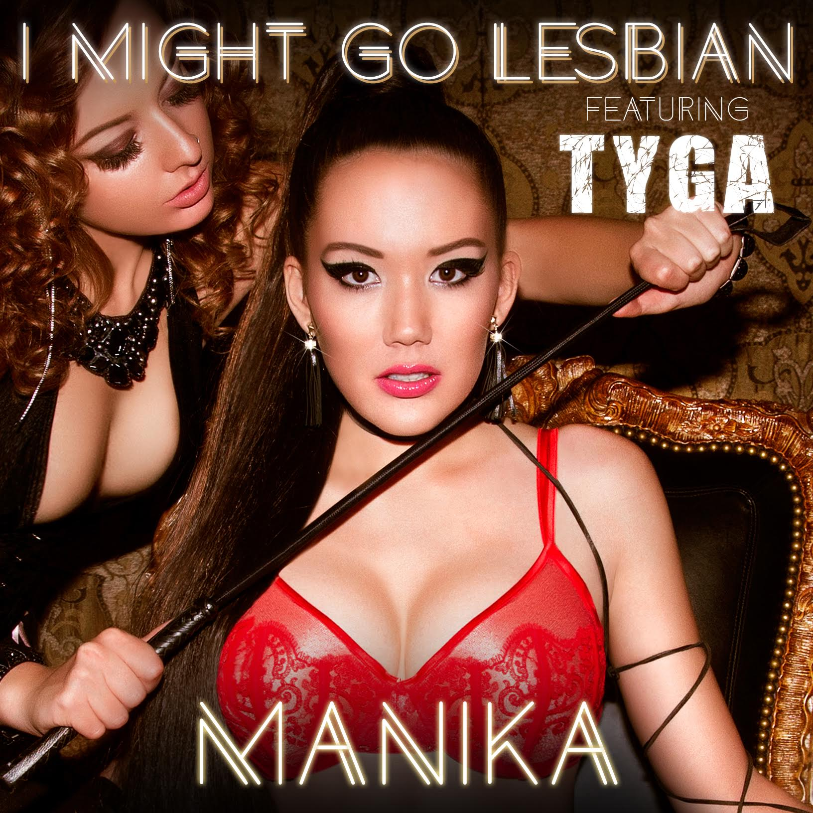 Album Cover - Manika Music - Single - I Might Go Lesbian featuring Tyga