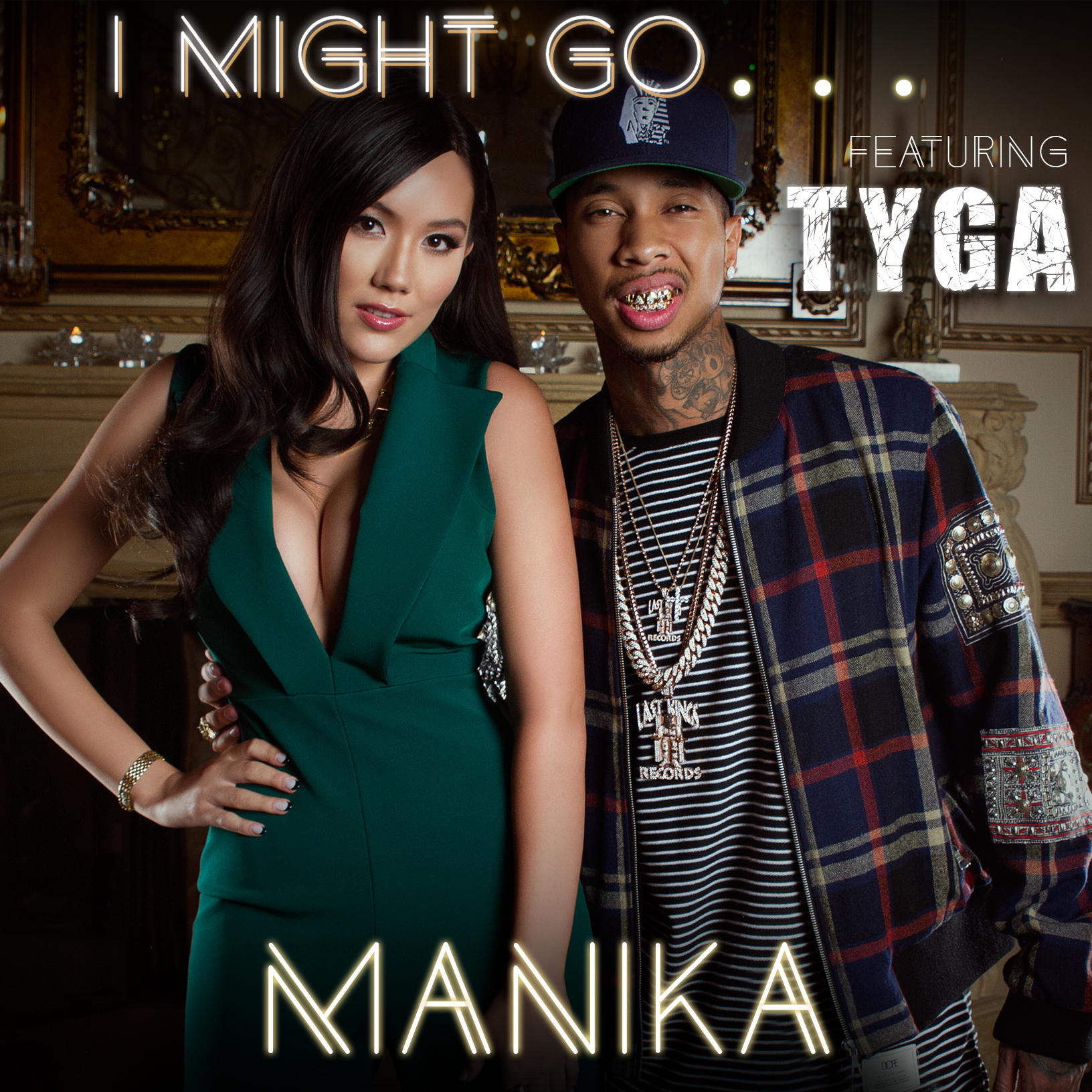 MANIKA I Might Go... (feat. Tyga)